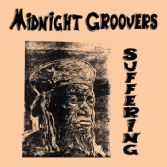 Midnight Groovers  - Suffering (Only Roots Records) LP